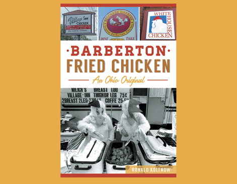 Fried Chicken Is Barberton's Defining Food
