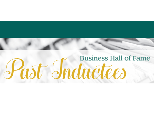 2018 Business Hall of Fame: Past Inductees